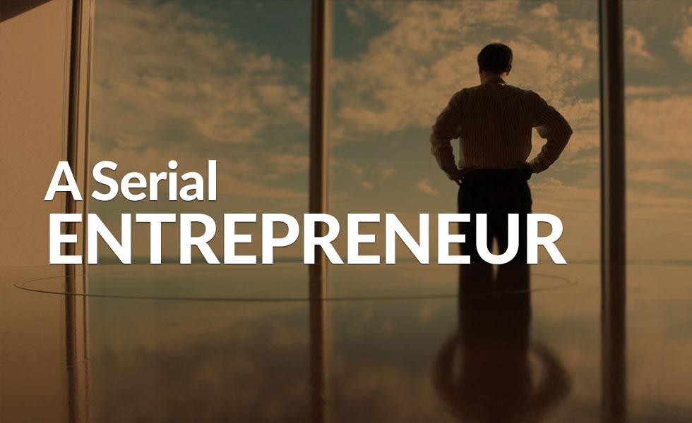 A Serial Entrepreneur